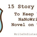 15 Story Beats to Keep Your NaNoWriMo Novel on Track