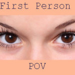 Writing Tips for 1st Person POV