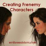 Writing Frenemies: Love, Hate, & In-Between