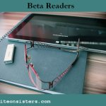Beta Readers: Who, What, Where, Why & How