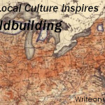 How Local Culture Inspires Worldbuilding