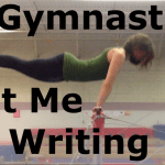 What Gymnastics Taught Me About Writing