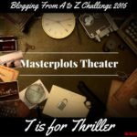 Masterplots Theater: T is for Thriller