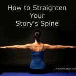 How to Straighten Your Story's Spine