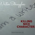 Writer Struggles: Killing Nice Characters