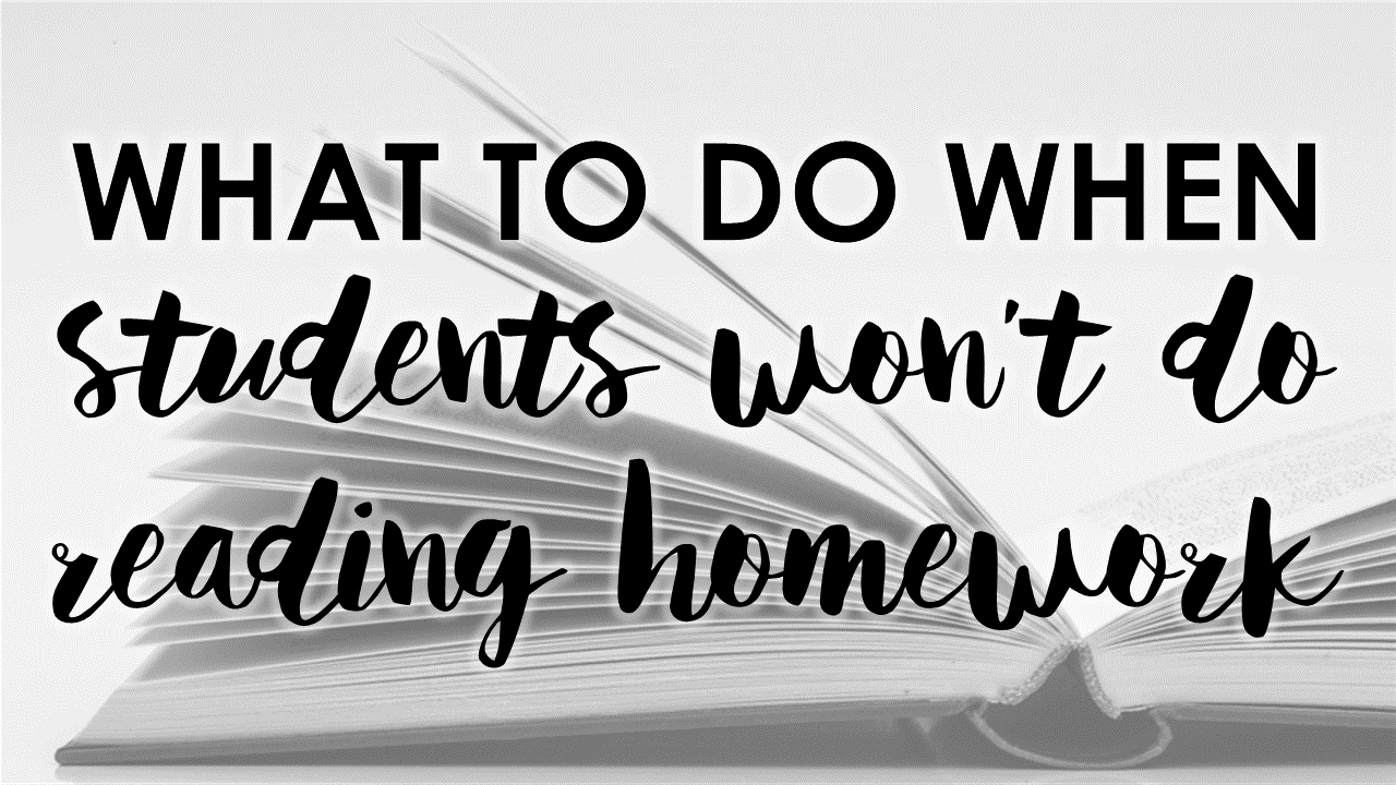 What to do when students won't do reading homework