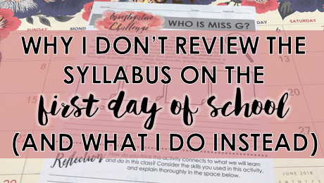 Why I don't review the syllabus on the first day of school (and what I do instead)