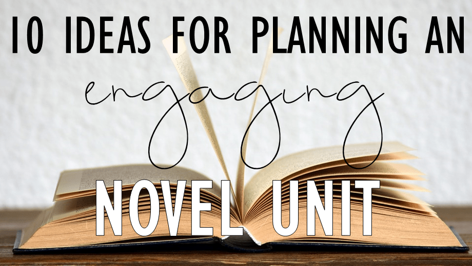 10 Ideas for Planning Engaging Novel Units