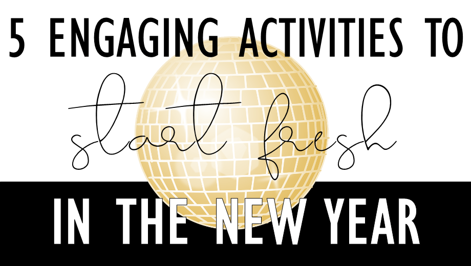 5 Engaging Activities for the New Year