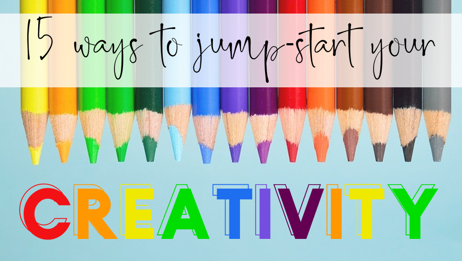 15 Ways to Jump-start Your Creativity as a Teacher
