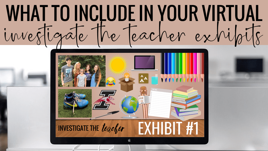 What to include in your virtual Investigate the Teacher activity exhibits