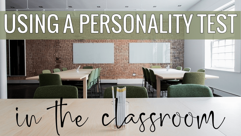 USING A PERSONALITY TEST IN THE CLASSROOM