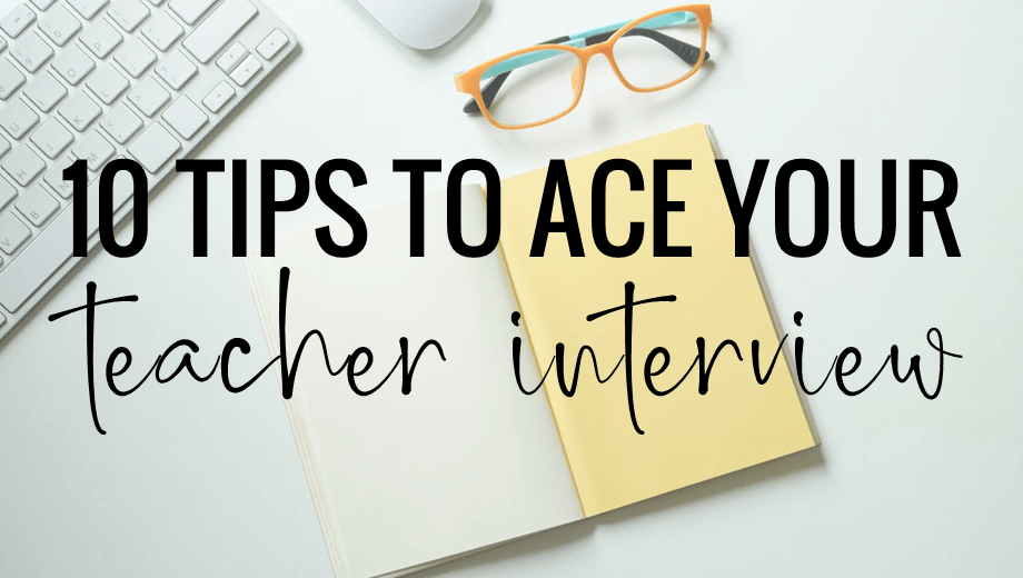 10 Tips to Ace Your Teacher Interview