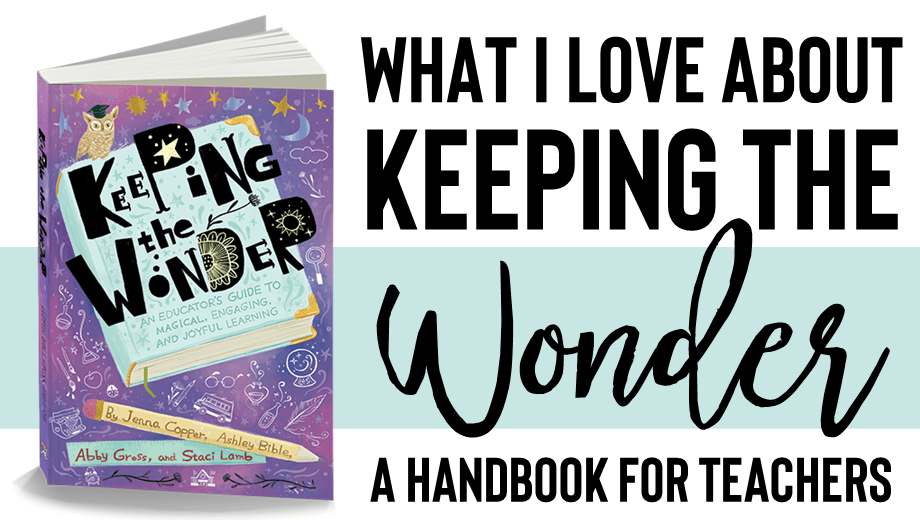 What I Love About Keeping the Wonder: A Teacher Book of Magical Student Engagement Strategies