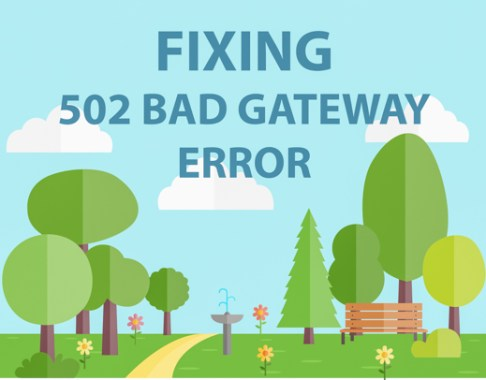 8 Effective Ways of Fixing 502 Bad Gateway 2019
