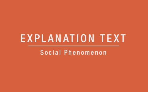 3 Examples of Explanation Text About Social Phenomena