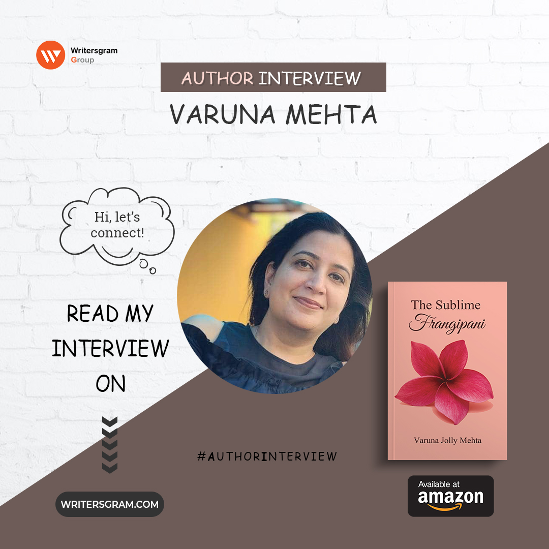Interview with Varuna Mehta – 'Author of The Sublime Frangipani'