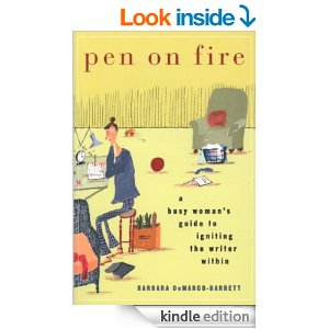 Pen on Fire: A Busy Woman's Guide to Igniting the Writer Within