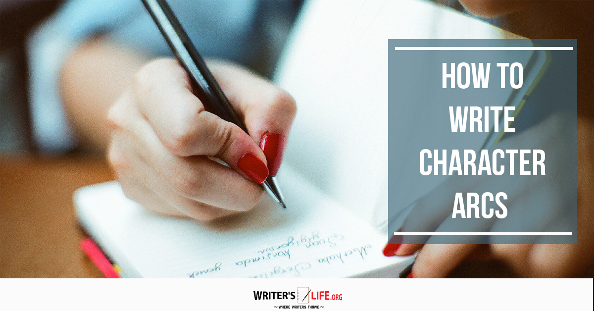 How To Write Character Arcs  Writer's Lifeorg