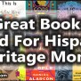 10 Great Books To Read For Hispanic Heritage Month