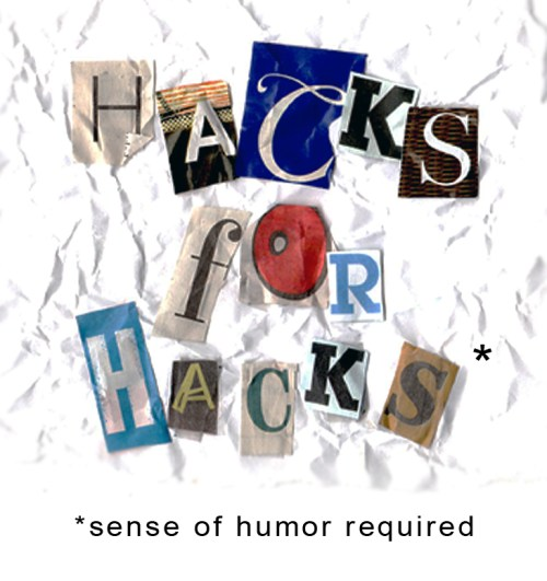Hacks for Hacks: Sense of Humor Required