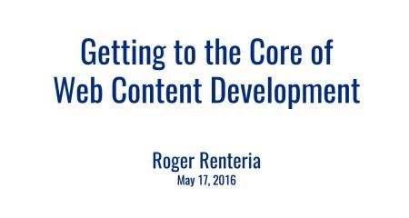 Getting to the Core of Web Content Developmenta