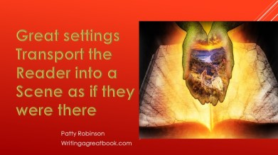 Great settings Transport the reader into the scene as if they were there