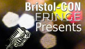 Bristol Con Fringe