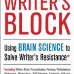 Review: Around the Writer's Block: Using Brain Science to Solve Writer's Resistance by Rosanne Bane