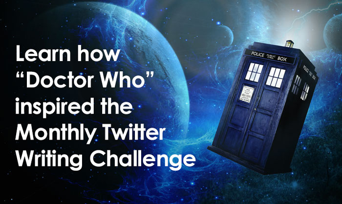 "Learn how ""Doctor Who"" inspired the Monthly Twitter Writing Challenge"