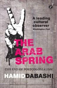 Hamid Dabashi - Arab Spring