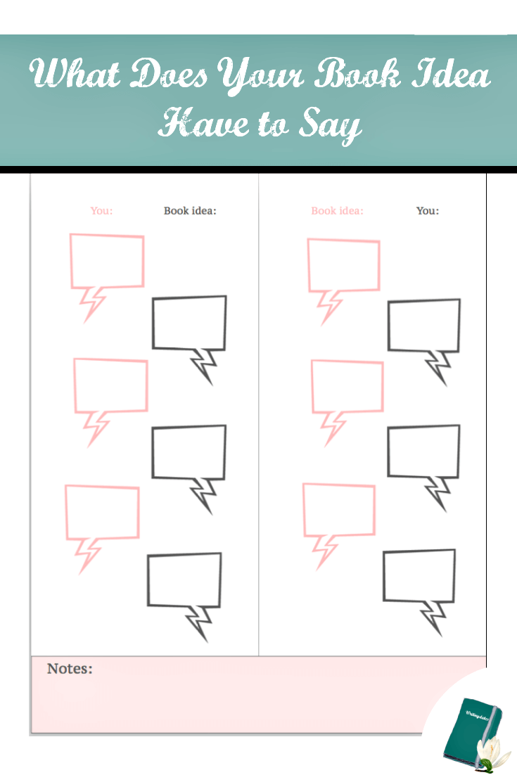 What does your book idea want to say to you. Use this printable to find out