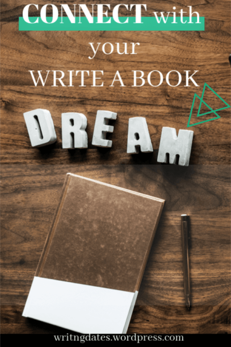 Connect with your dream about writing a book