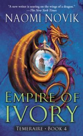 Temeraire 4 Empire of Ivory
