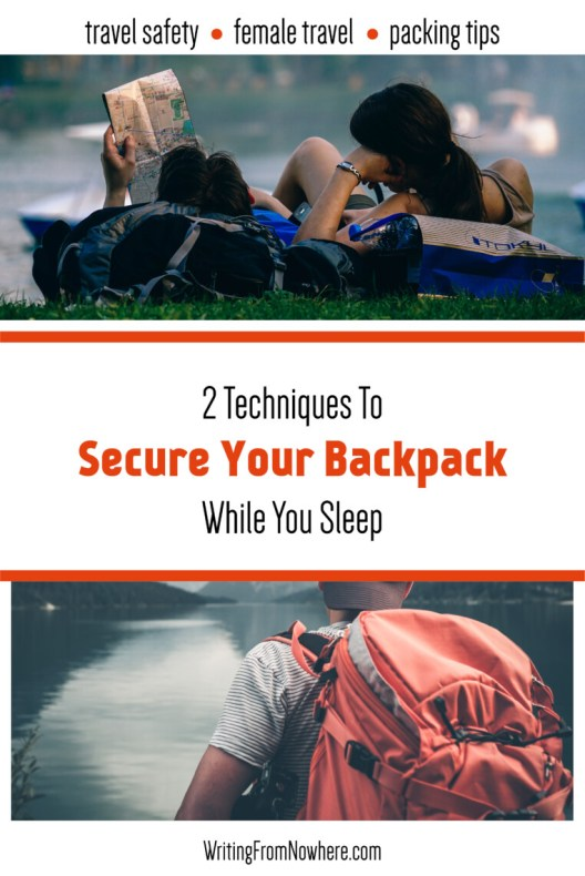 techniques to secure your backpack while you sleep_writing from nowhere.jpg