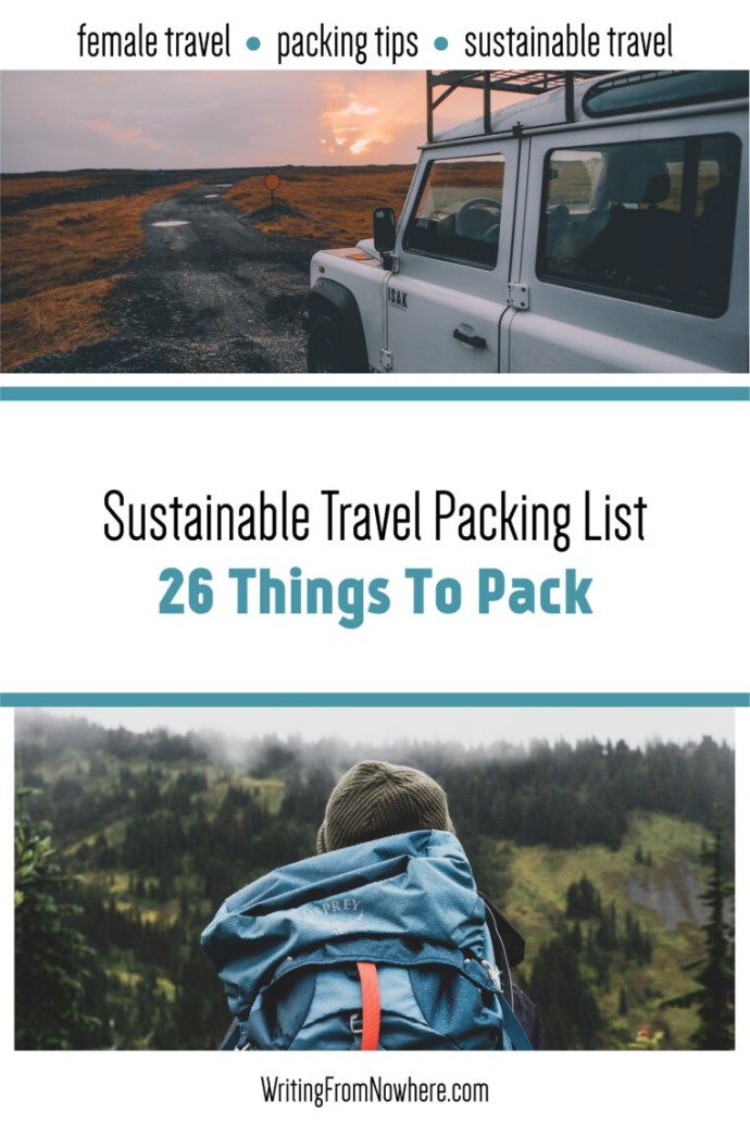 Sustainable Travel Packing List 26 Things To Pack_Writing From Nowhere