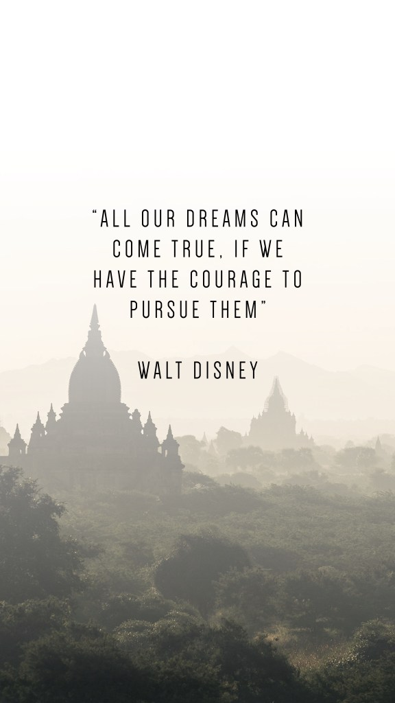 "ALL OUR DREAMS CAN COME TRUE, IF WE HAVE THE COURAGE TO PURSUE THEM"" WALT DISNEY QUOTE_PHONE WALLPAPERS TO INSPIRE"