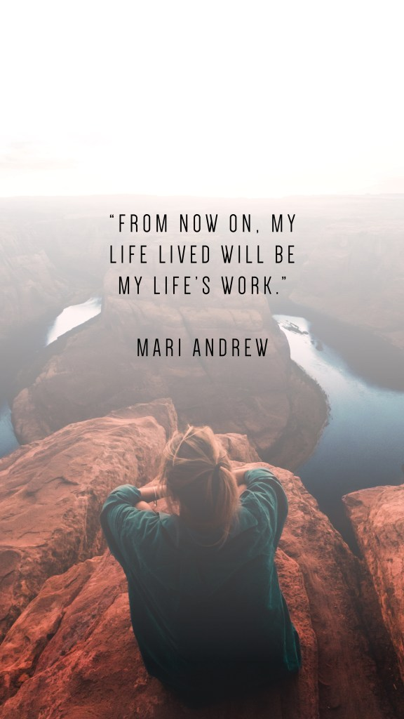 From now on, my life lived will be my life's work_Mari Andrew quote_Phone wallpapers to inspire_ From Nowhere
