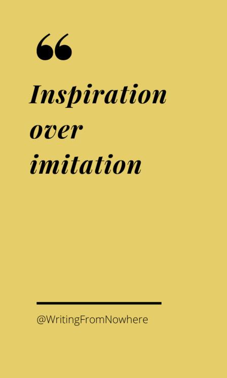 inspiration over imitation