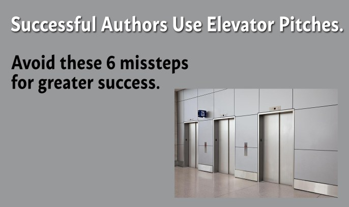 6 Elevator Pitch Missteps Authors Make and How to Avoid Them