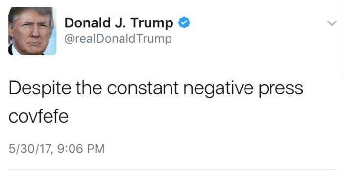 Donald Trumps Covfefe Tweet defies translation... not a conland, not a dialect, not even Carty English can desipher its meaning...