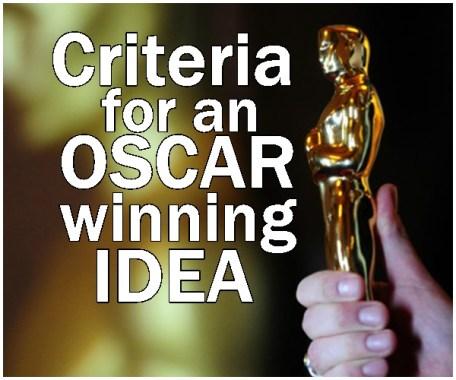 Criteria for an Oscar winning Idea