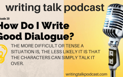 Episode 20 – How Do I Write Good Dialogue?