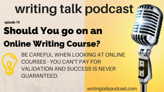 Episode 19 – Should You Go on an Online Writing Course?