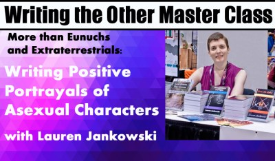 Writing Positive Portrayals of Asexual Characters Master Class