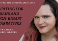 Writing for Trans and Non-Binary Narratives