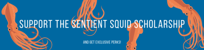 Click here to support the Sentient Squid Scholarship