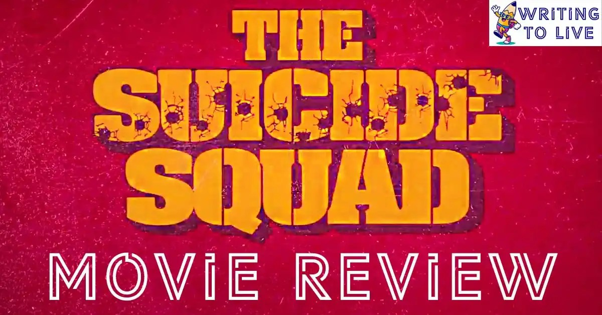 FEATURED-IMAGE-OF-THE-SUICIDE-SQUAD-2021-MOVIE-REVIEW-ARTICLE-BY-WRITING-TO-LIVE-BLOG