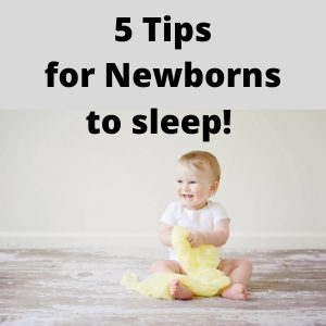 5 tips for newborns to sleep