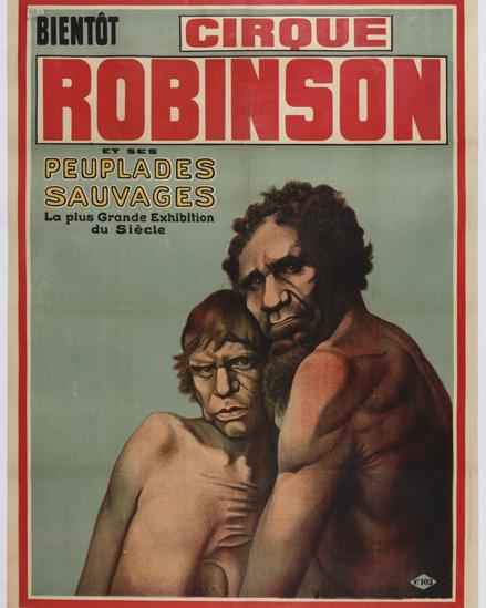 Pôster do Circo Robinson anuncia um espetáculo com 'povos selvagens', afirmando ser a maior exibição do século. Foto: grupo de pesquisas Achac, coleção particular